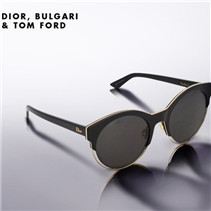DIOR, BULGARI & TOM FORD墨镜