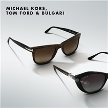 Michael Kors, Tom Ford & Bulgari墨镜